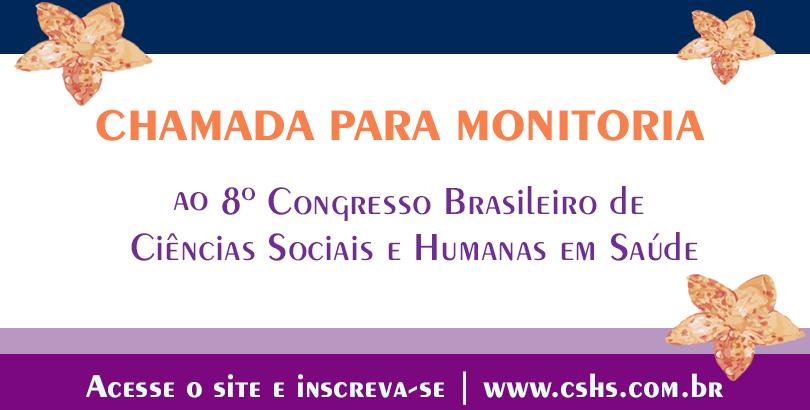 Aberta a seleção para monitoria do 8º Congresso de Ciências Sociais e Humanas em Saúde